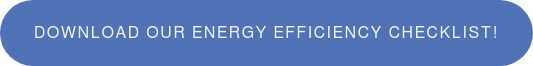 Download our Energy Efficiency Checklist!